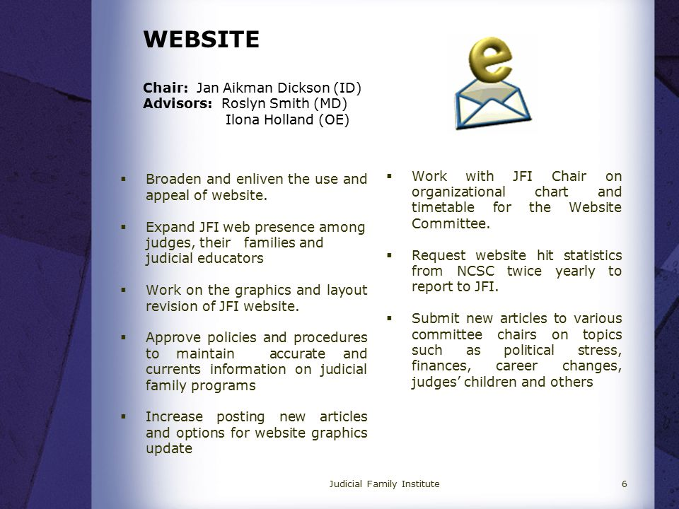 WEBSITE Chair: Jan Aikman Dickson (ID) Advisors: Roslyn Smith (MD) Ilona Holland (OE)  Broaden and enliven the use and appeal of website.