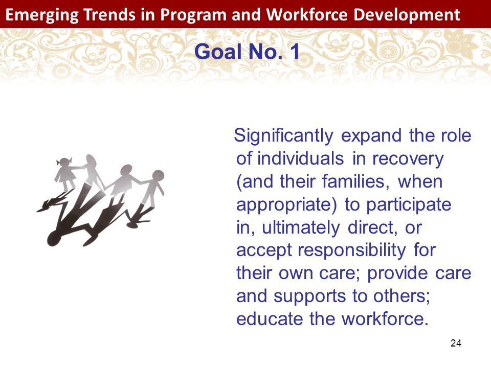 24 Emerging Trends in Program and Workforce Development Goal No.