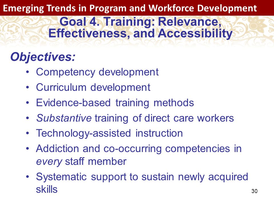 30 Emerging Trends in Program and Workforce Development Goal 4.