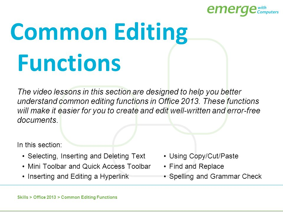 In this section: Selecting, Inserting and Deleting Text Mini Toolbar and Quick Access Toolbar Inserting and Editing a Hyperlink Using Copy/Cut/Paste F