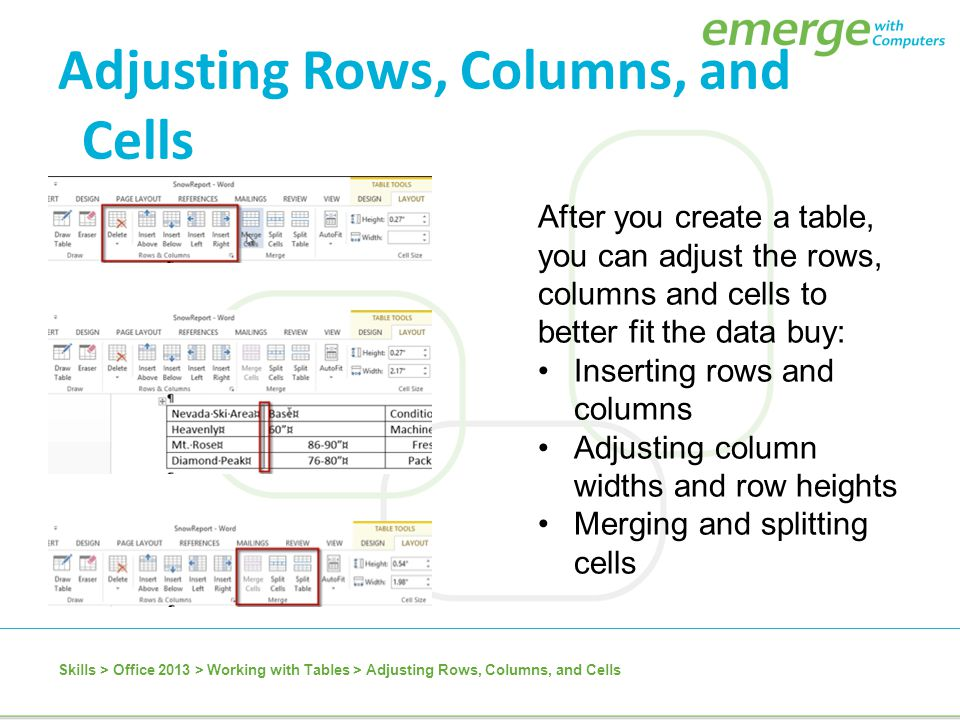 After you create a table, you can adjust the rows, columns and cells to better fit the data buy: Inserting rows and columns Adjusting column widths an