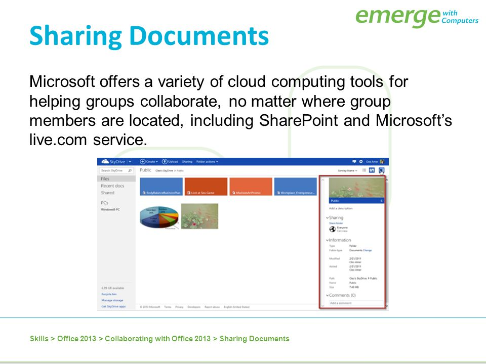 Microsoft offers a variety of cloud computing tools for helping groups collaborate, no matter where group members are located, including SharePoint an