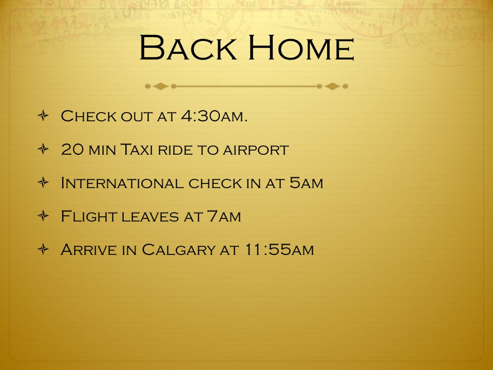 Back Home  Check out at 4:30am.