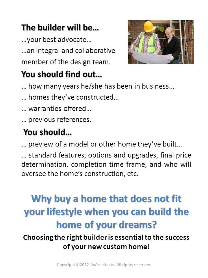 7. Choose a Builder AV Architects + Builders.