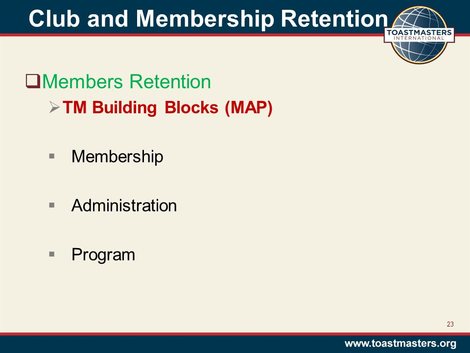 Club and Membership Retention  Members Retention  TM Building Blocks (MAP)  Membership  Administration  Program 23