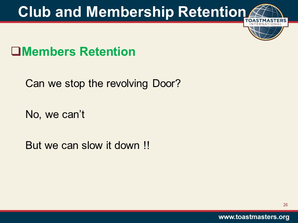 Club and Membership Retention  Members Retention Can we stop the revolving Door.