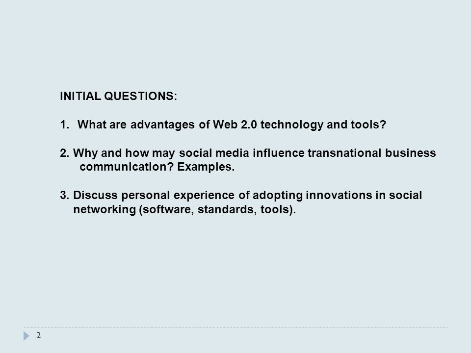 2 INITIAL QUESTIONS: 1.What are advantages of Web 2.0 technology and tools.
