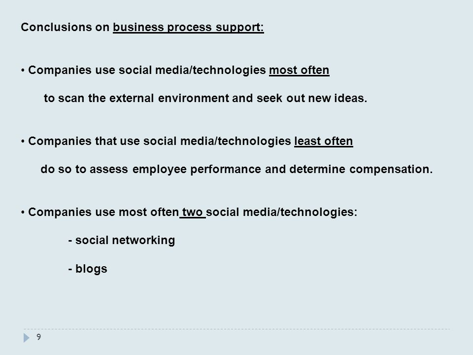 9 Conclusions on business process support: Companies use social media/technologies most often to scan the external environment and seek out new ideas.