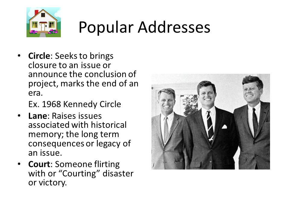 Popular Addresses Circle: Seeks to brings closure to an issue or announce the conclusion of project, marks the end of an era.