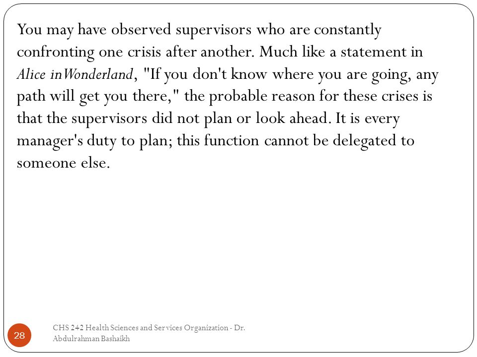 28 You may have observed supervisors who are constantly confronting one crisis after another.