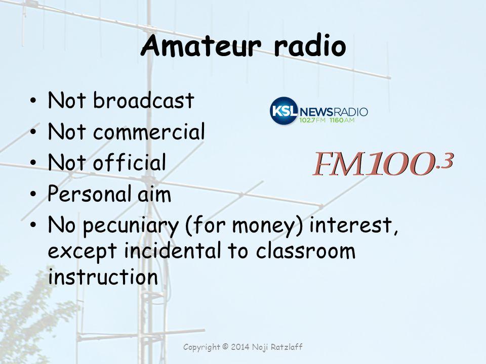 The Science Behind Ham Radio Electricity and electrical circuits Parts of a radio Radio waves Antennas Copyright © 2014 Noji Ratzlaff