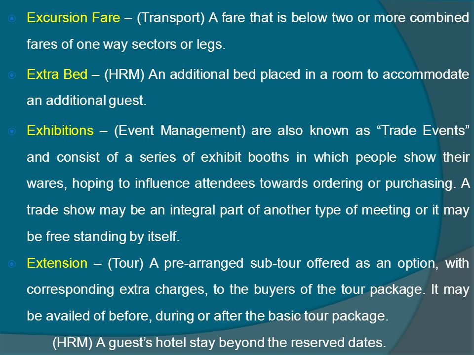  Excursion Fare – (Transport) A fare that is below two or more combined fares of one way sectors or legs.
