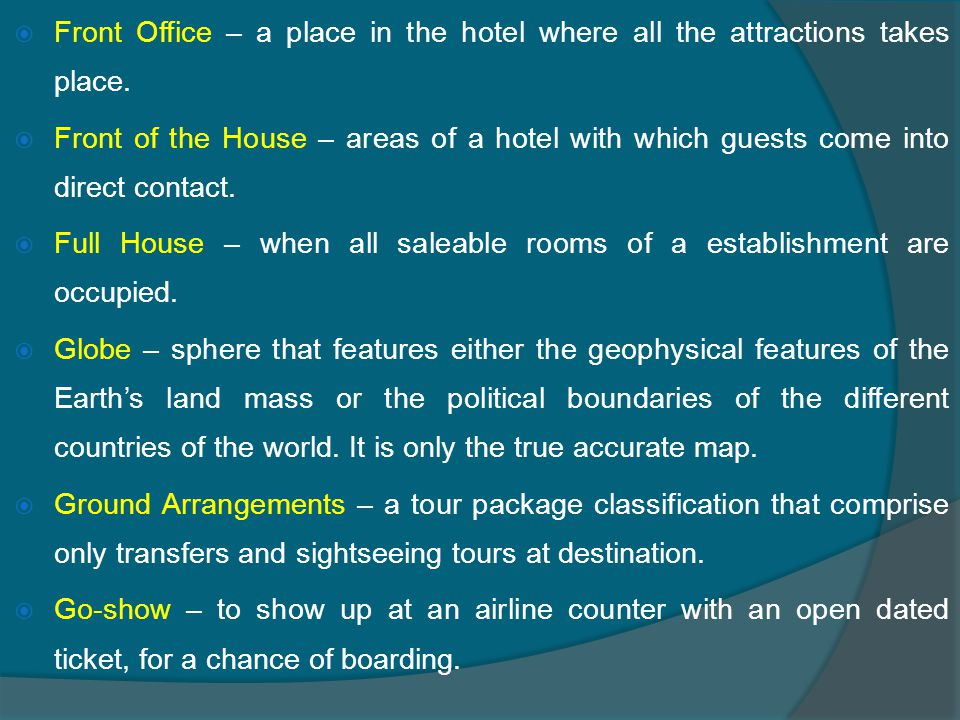  Front Office – a place in the hotel where all the attractions takes place.