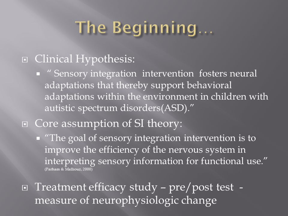  Lack of research to support the theoretical assumption that SI intervention fosters neural change  Lack of information in literature as to how children, with and without autism, respond to sensation, neurophysiologically, PERIOD!
