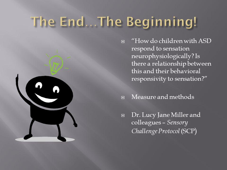  How do children with ASD respond to sensation neurophysiologically.