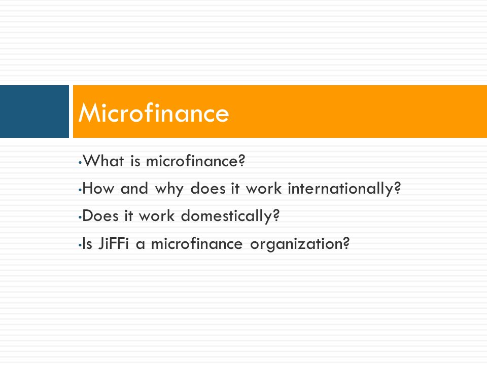 What is microfinance. How and why does it work internationally.