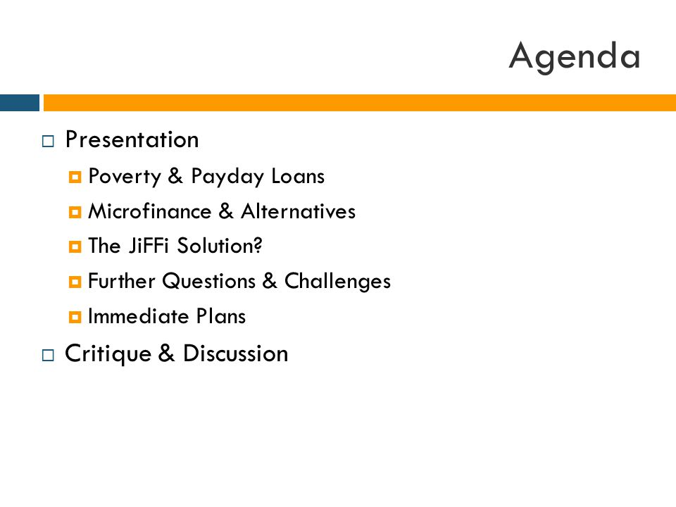 Agenda  Presentation  Poverty & Payday Loans  Microfinance & Alternatives  The JiFFi Solution.