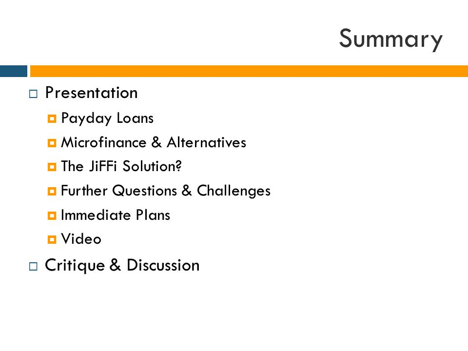 Summary  Presentation  Payday Loans  Microfinance & Alternatives  The JiFFi Solution.