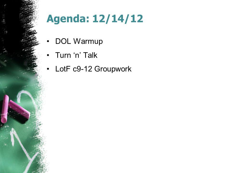 Agenda: 12/14/12 DOL Warmup Turn 'n' Talk LotF c9-12 Groupwork