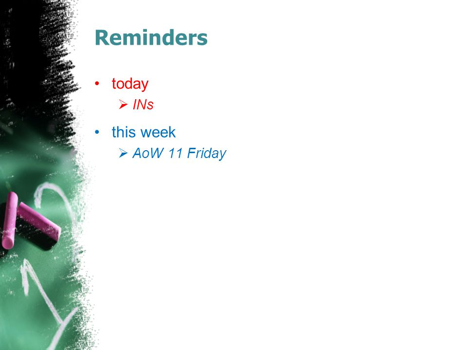 Reminders tomorrow  Vocabulary 3-2 Definitions  AoW 13