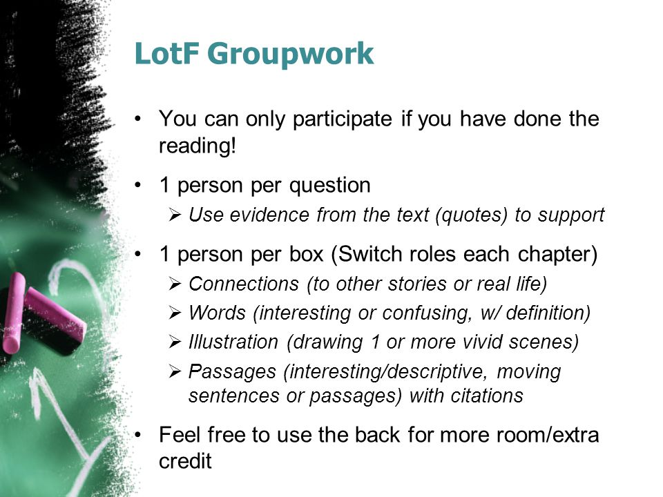 LotF Groupwork You can only participate if you have done the reading! 1 person per question  Use evidence from the text (quotes) to support 1 person