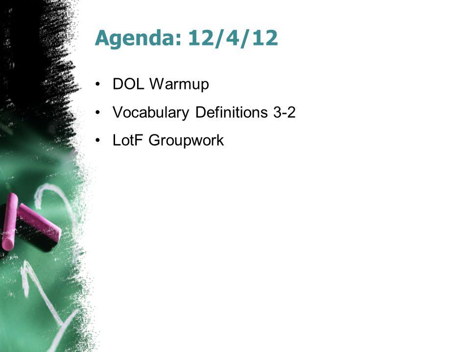 Agenda: 12/4/12 DOL Warmup Vocabulary Definitions 3-2 LotF Groupwork