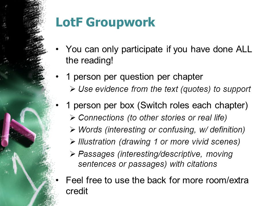 LotF Groupwork You can only participate if you have done ALL the reading! 1 person per question per chapter  Use evidence from the text (quotes) to s