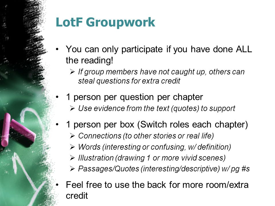 LotF Groupwork You can only participate if you have done ALL the reading!  If group members have not caught up, others can steal questions for extra