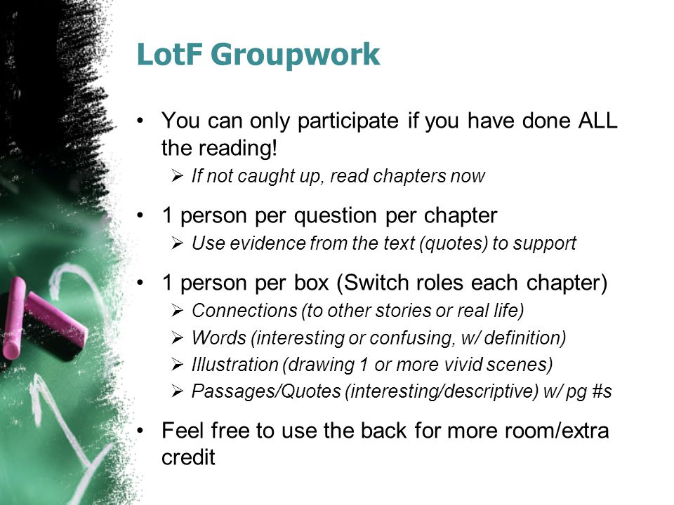 LotF Groupwork You can only participate if you have done ALL the reading!  If not caught up, read chapters now 1 person per question per chapter  Us