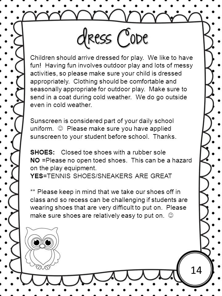 Children should arrive dressed for play. We like to have fun! Having fun involves outdoor play and lots of messy activities, so please make sure your