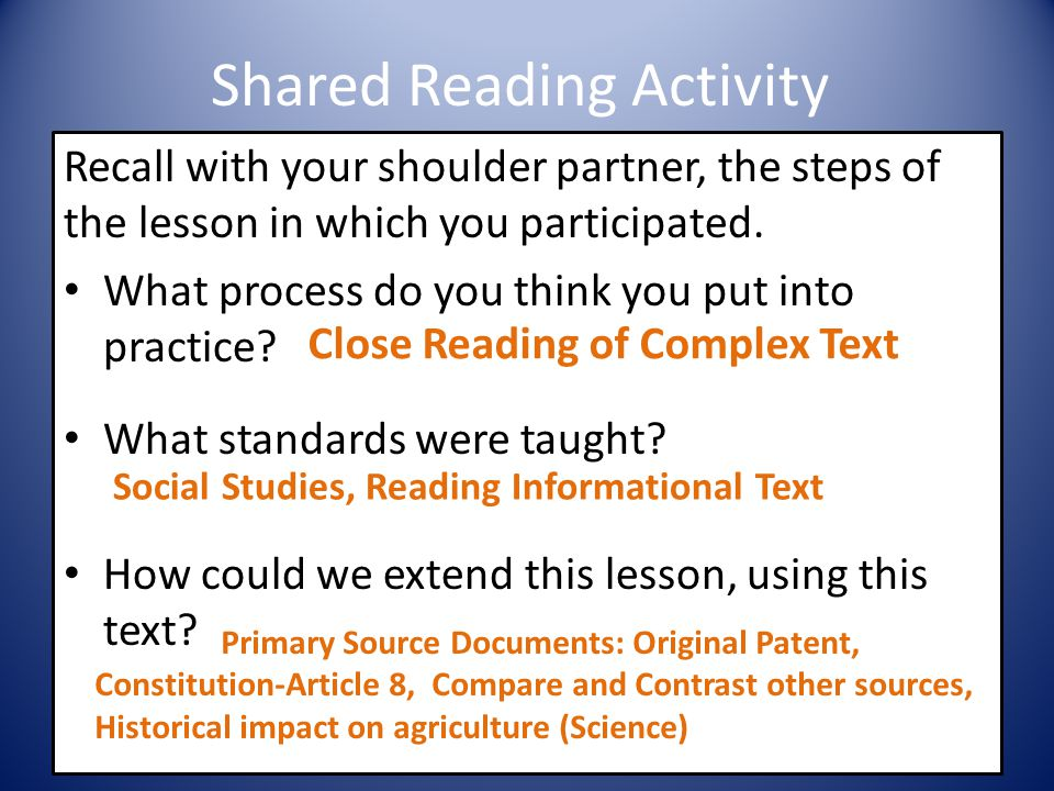 Shared Reading Activity Recall with your shoulder partner, the steps of the lesson in which you participated. What process do you think you put into p
