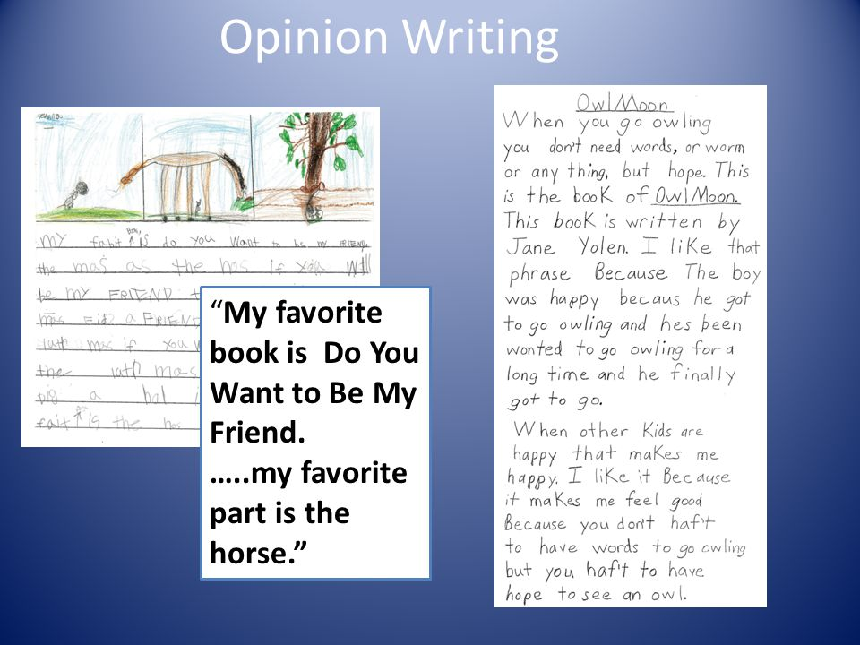 """Opinion Writing """"My favorite book is Do You Want to Be My Friend. …..my favorite part is the horse."""""""