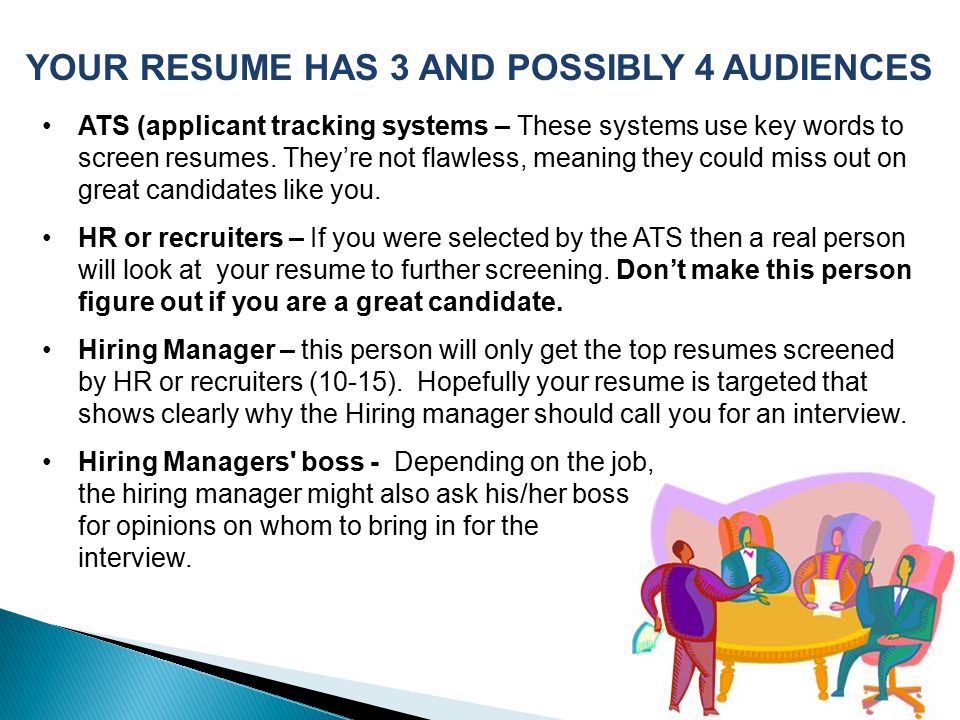 ATS (applicant tracking systems – These systems use key words to screen resumes.