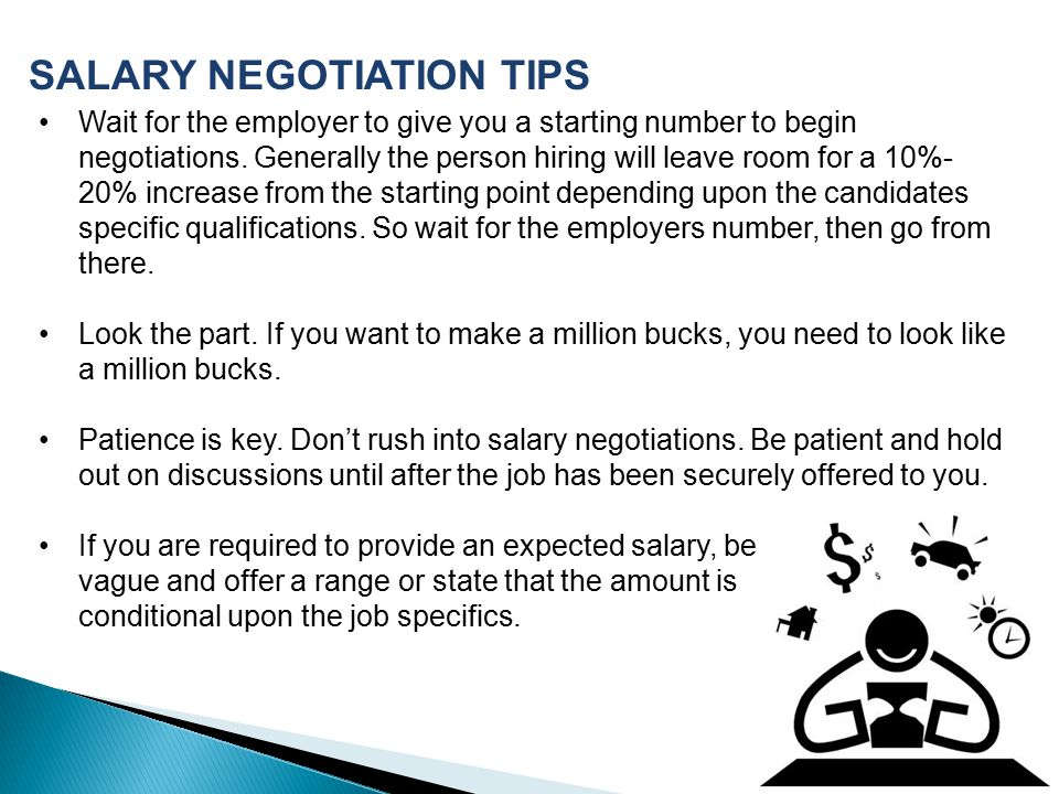 Wait for the employer to give you a starting number to begin negotiations.