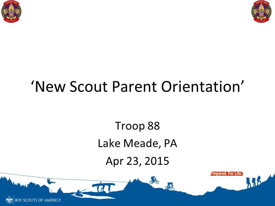 'New Scout Parent Orientation' Troop 88 Lake Meade, PA Apr 23, 2015