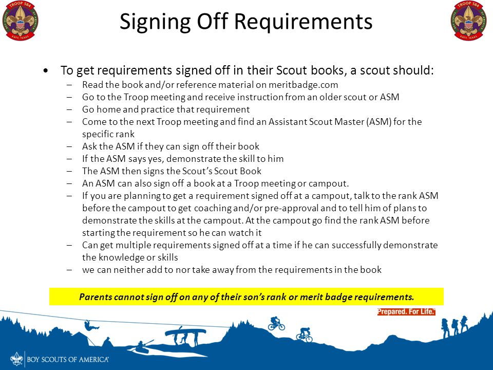 To get requirements signed off in their Scout books, a scout should: –Read the book and/or reference material on meritbadge.com –Go to the Troop meeti