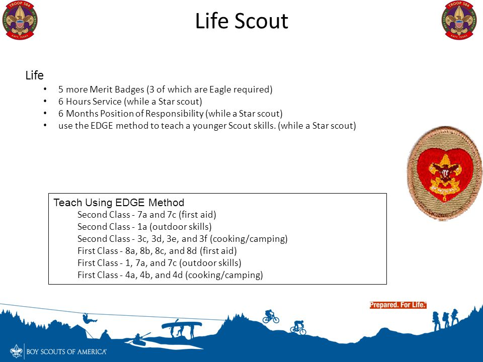 Life 5 more Merit Badges (3 of which are Eagle required) 6 Hours Service (while a Star scout) 6 Months Position of Responsibility (while a Star scout)