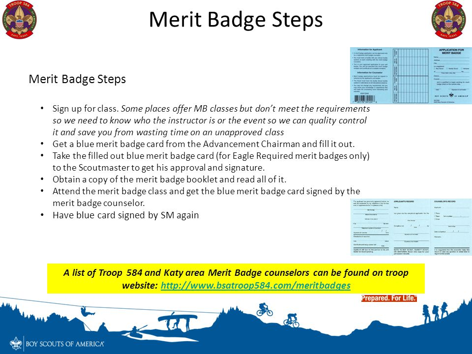 Merit Badge Steps Sign up for class. Some places offer MB classes but don't meet the requirements so we need to know who the instructor is or the even
