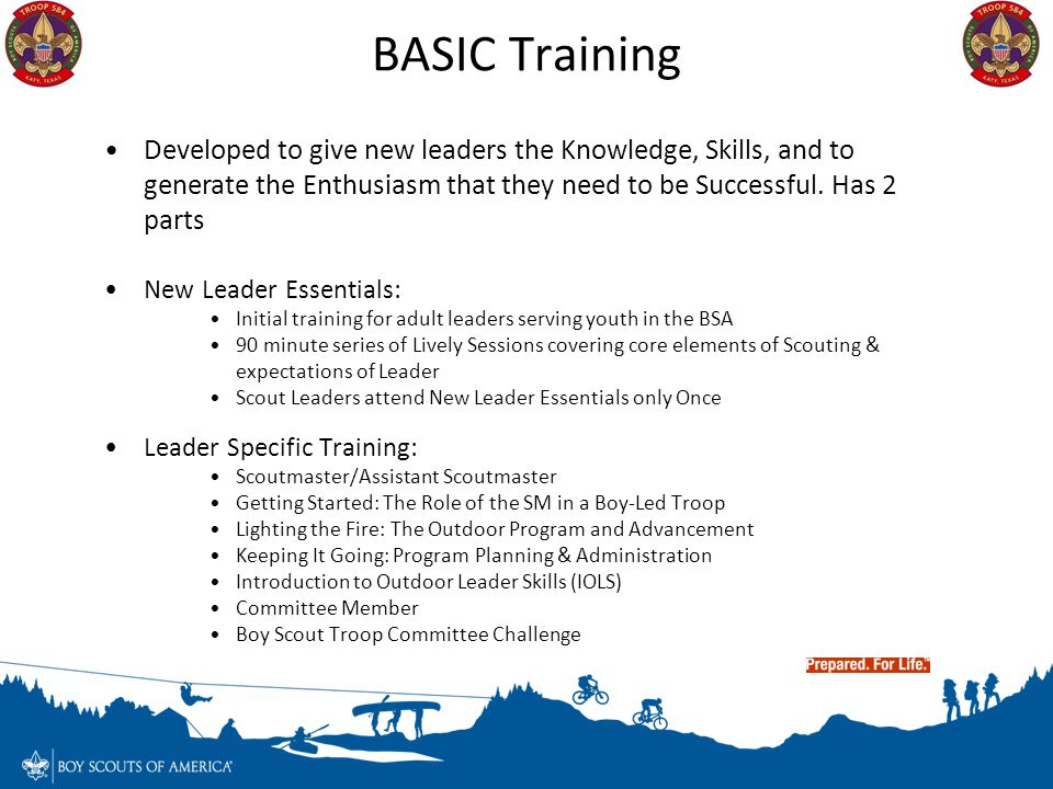 BASIC Training Developed to give new leaders the Knowledge, Skills, and to generate the Enthusiasm that they need to be Successful. Has 2 parts New Le