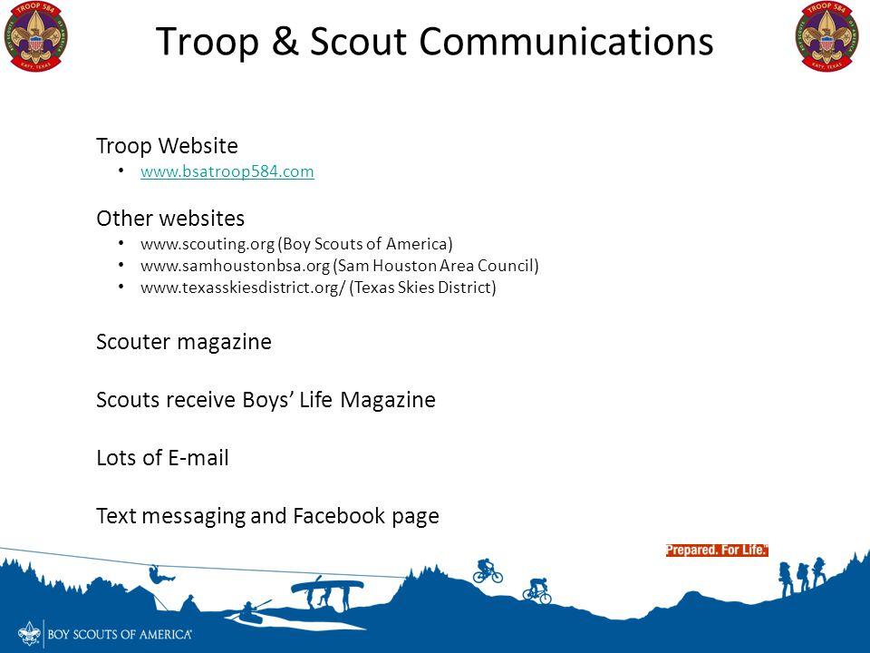 Troop & Scout Communications Troop Website www.bsatroop584.com Other websites www.scouting.org (Boy Scouts of America) www.samhoustonbsa.org (Sam Hous