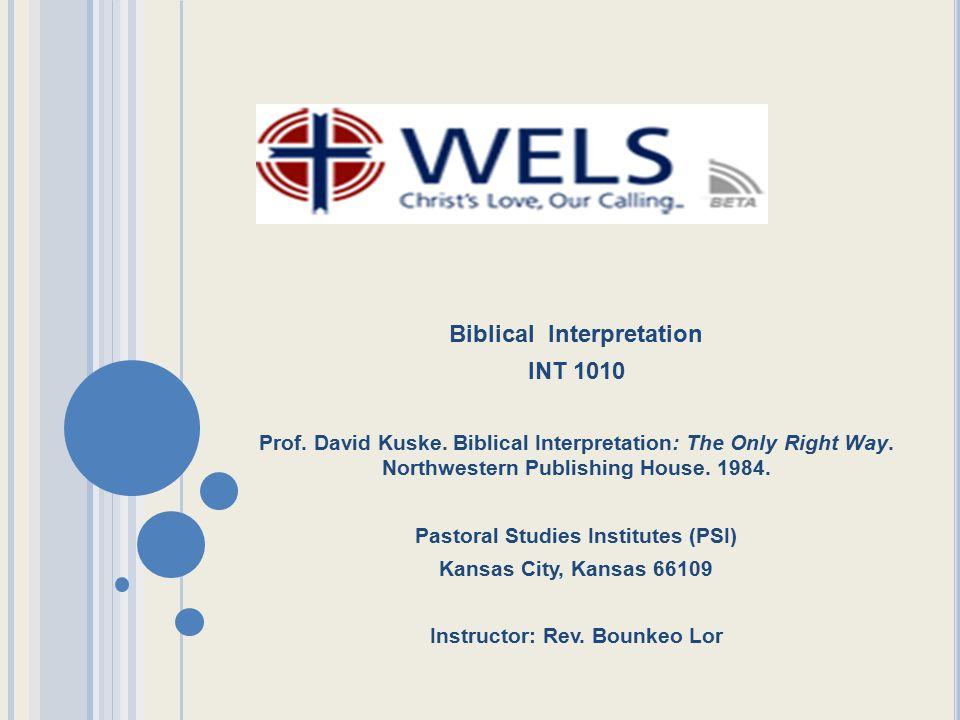 Biblical Interpretation INT 1010 Prof.David Kuske.