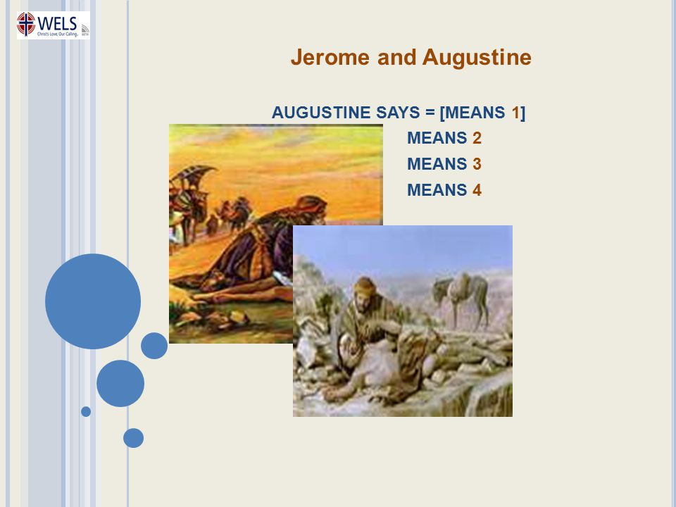 Jerome and Augustine AUGUSTINE SAYS = [MEANS 1] MEANS 2 MEANS 3 MEANS 4