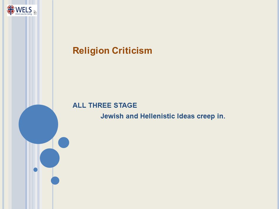 Religion Criticism ALL THREE STAGE Jewish and Hellenistic Ideas creep in.