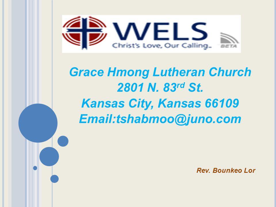 Grace Hmong Lutheran Church 2801 N.83 rd St.