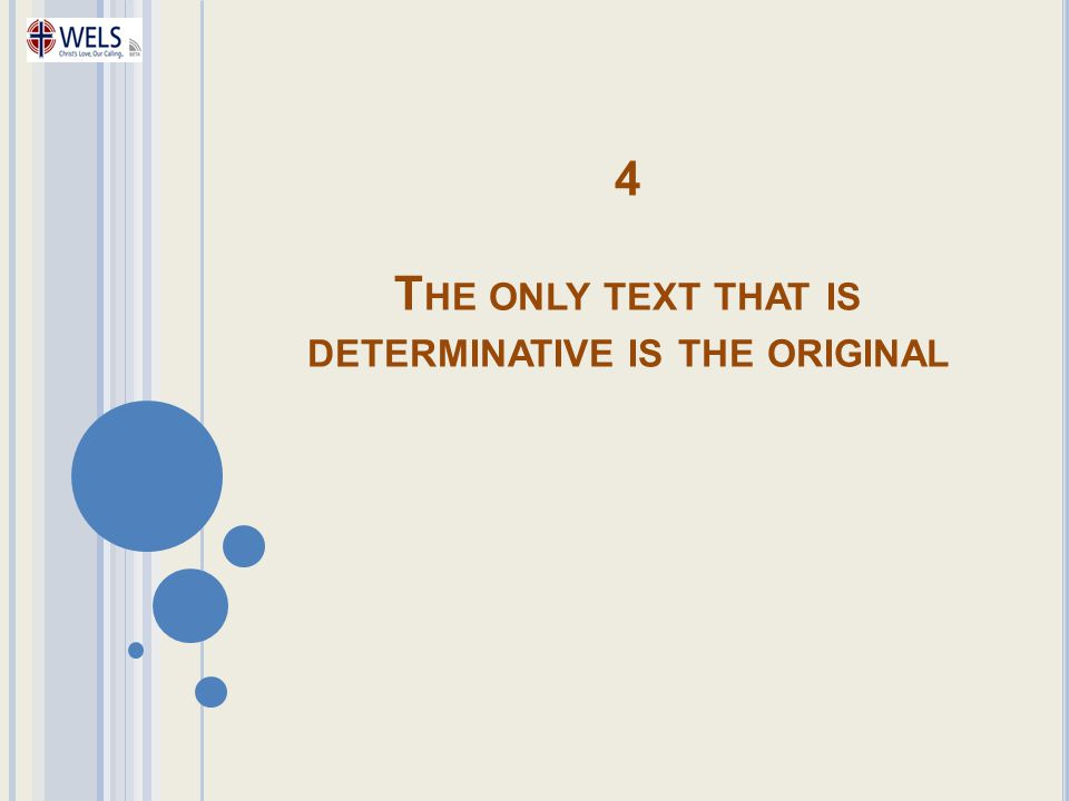 4 T HE ONLY TEXT THAT IS DETERMINATIVE IS THE ORIGINAL