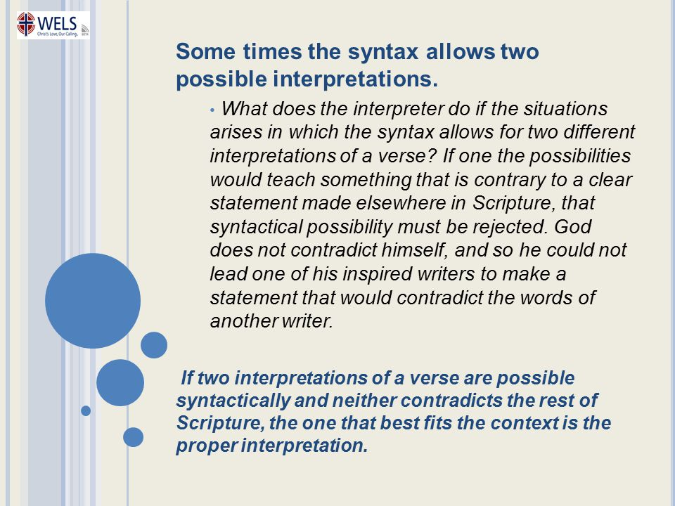 Some times the syntax allows two possible interpretations. What does the interpreter do if the situations arises in which the syntax allows for two di