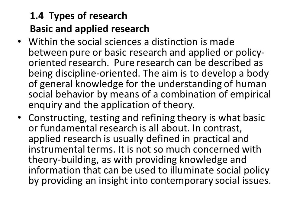 The difference between basic and applied research are such that the two types are sometimes viewed as representing two separate social research paradigms.