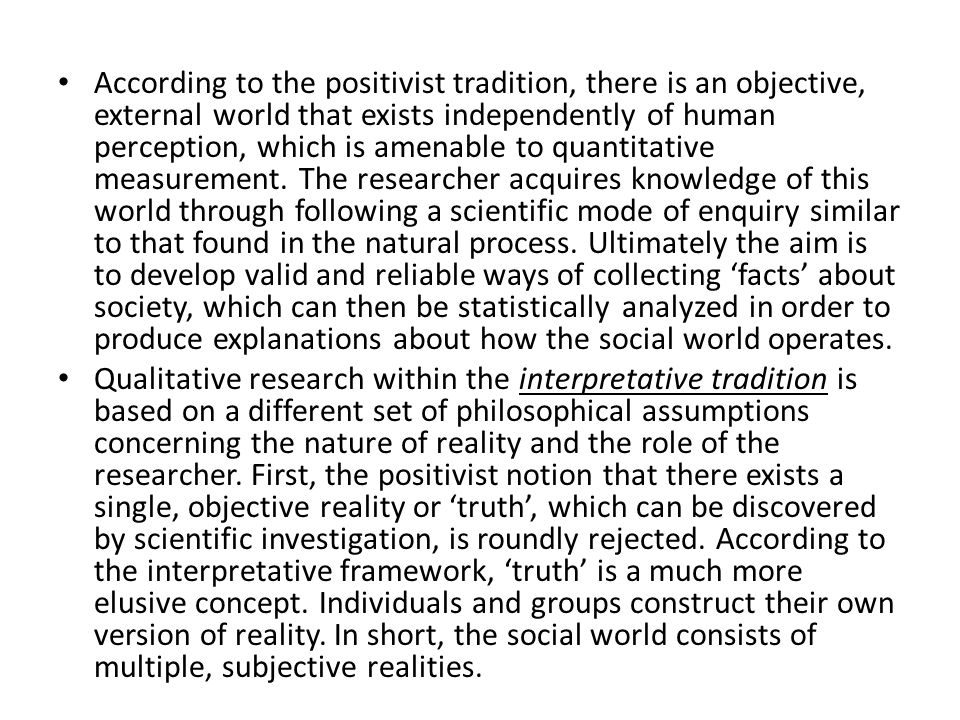 When the positivist and interpretative traditions are described in their pure forms they appear incompatible.