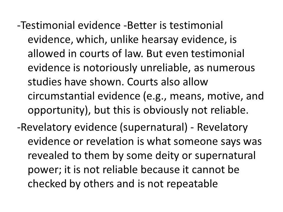 -The most common alternative to empirical evidence, authoritarian evidence, is what authorities (people, books, billboards, television commercials, etc.) tell you to believe.