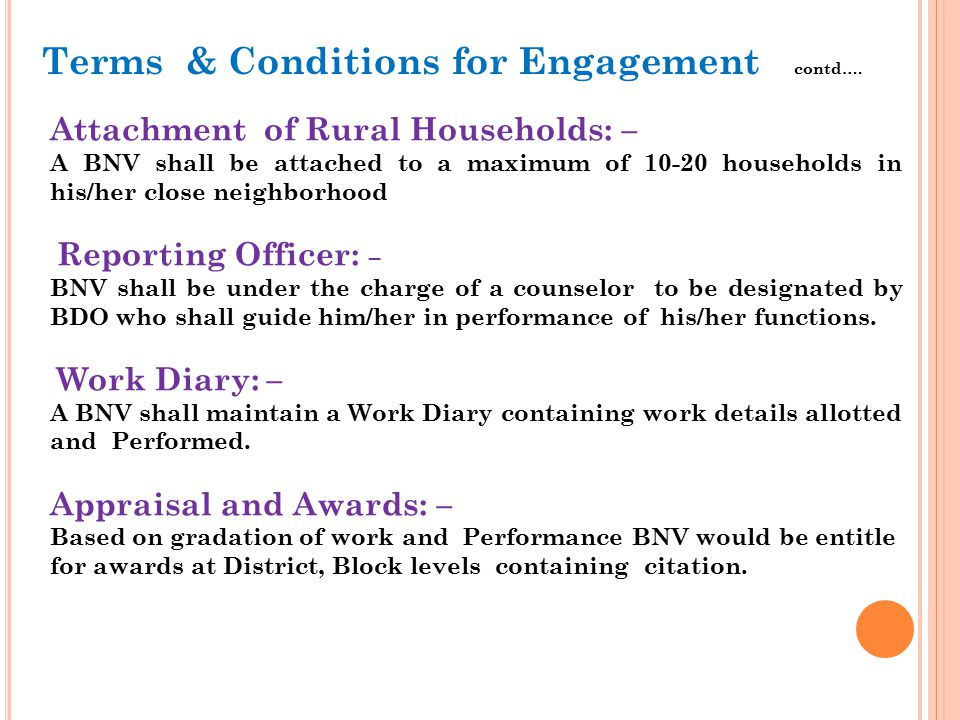 Attachment of Rural Households: – A BNV shall be attached to a maximum of 10-20 households in his/her close neighborhood Reporting Officer: – BNV shal